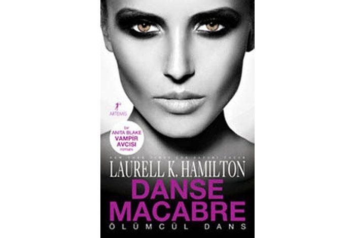 ÖLÜMCÜL DANS Laurell K. Hamilton (ARTEMİS)
